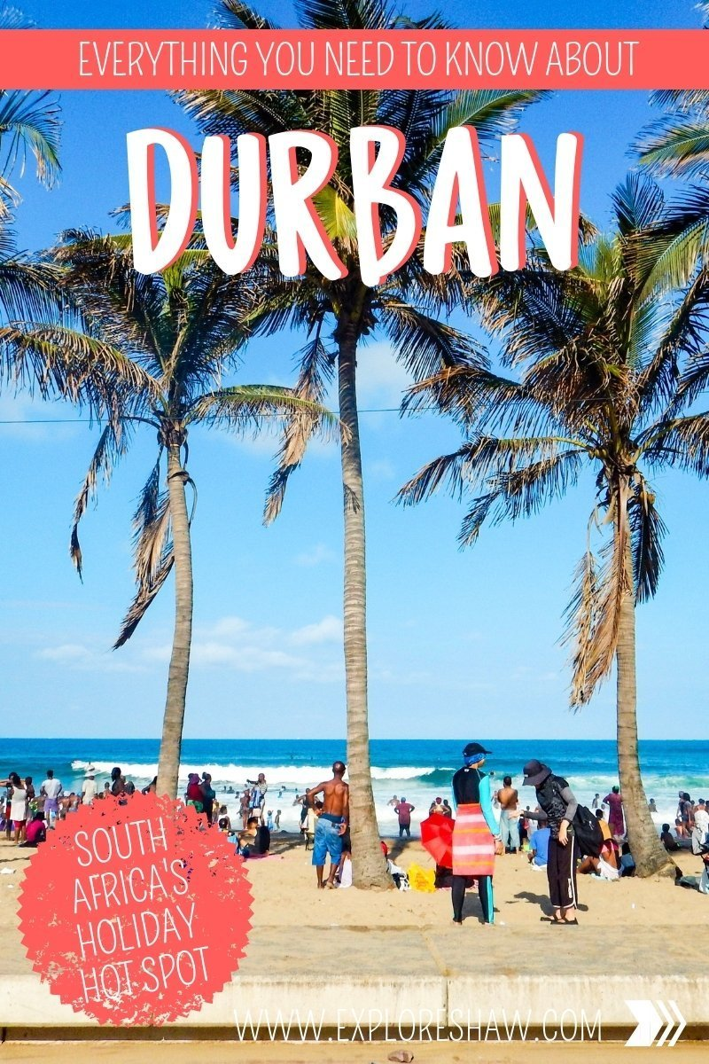 EVERYTHING YOU NEED TO KNOW ABOUT DURBAN