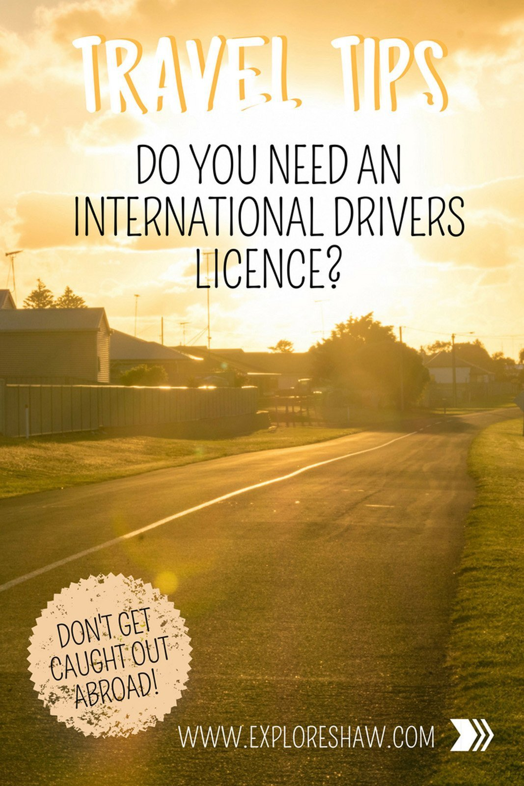 DO YOU NEED AN INTERNATIONAL DRIVERS LICENCE