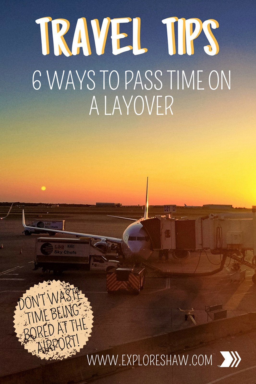 6 WAYS TO PASS TIME ON A LAYOVER