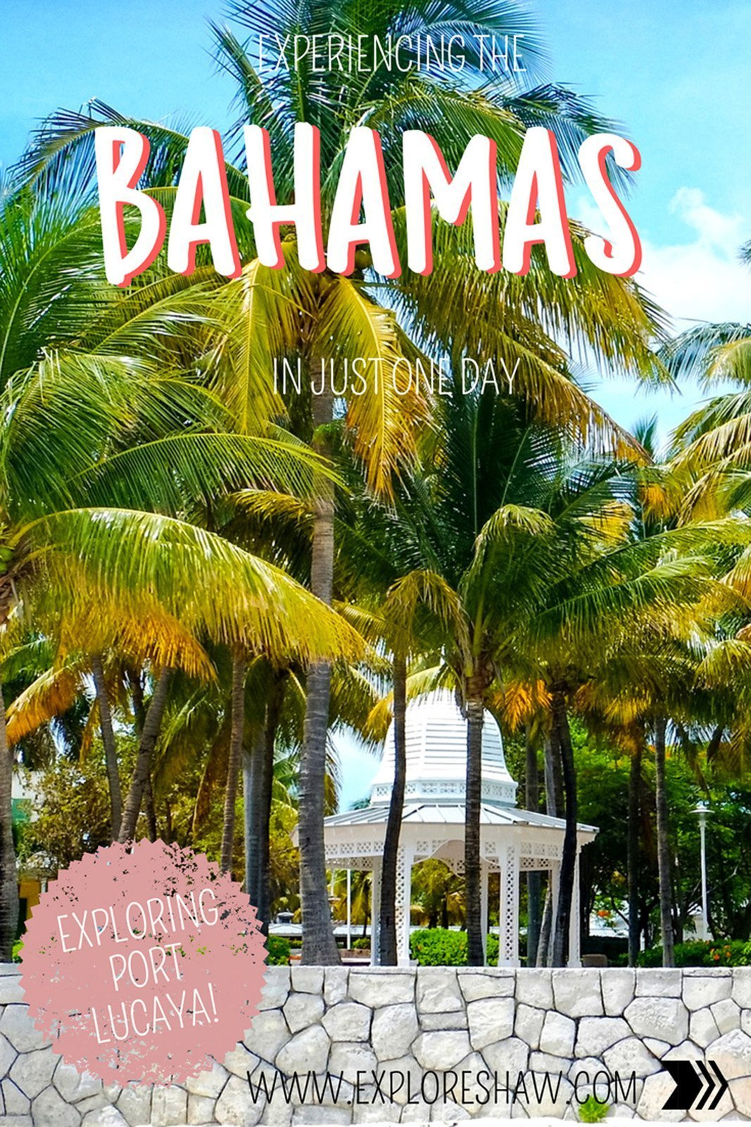 EXPERIENCING THE BAHAMAS IN JUST ONE DAY
