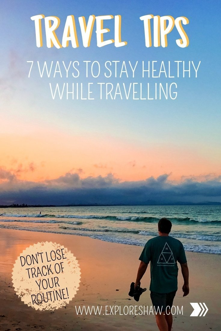 7 WAYS TO STAY HEALTHY WHILE TRAVELLING