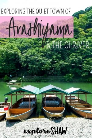 EXPLORING THE QUIET TOWN OF ARASHIYAMA AND THE OI RIVER