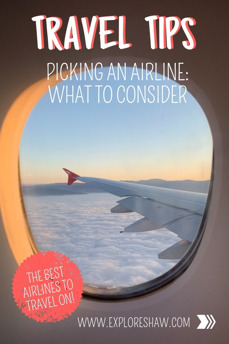 PICKING AN AIRLINE - WHAT TO CONSIDER