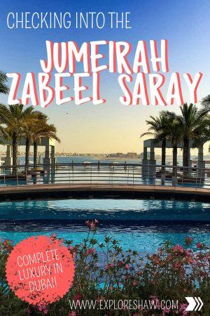 Checking into the Jumeirah Zabeel Saray