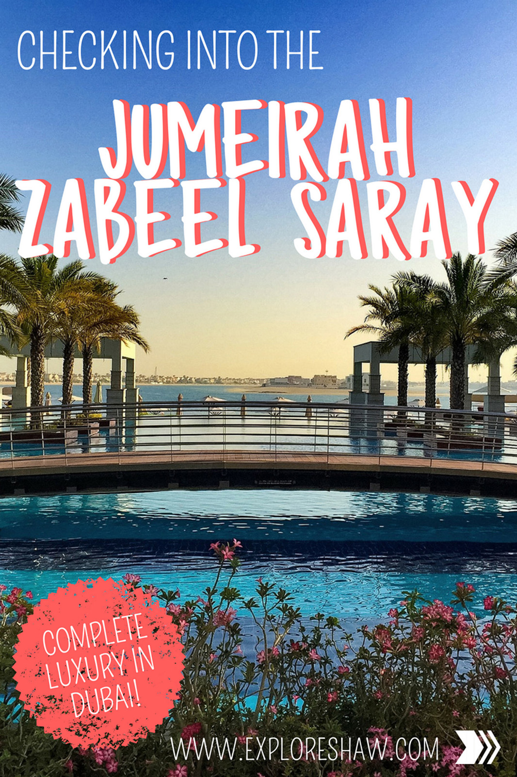 Checking into the Jumeirah Zabeel Saray