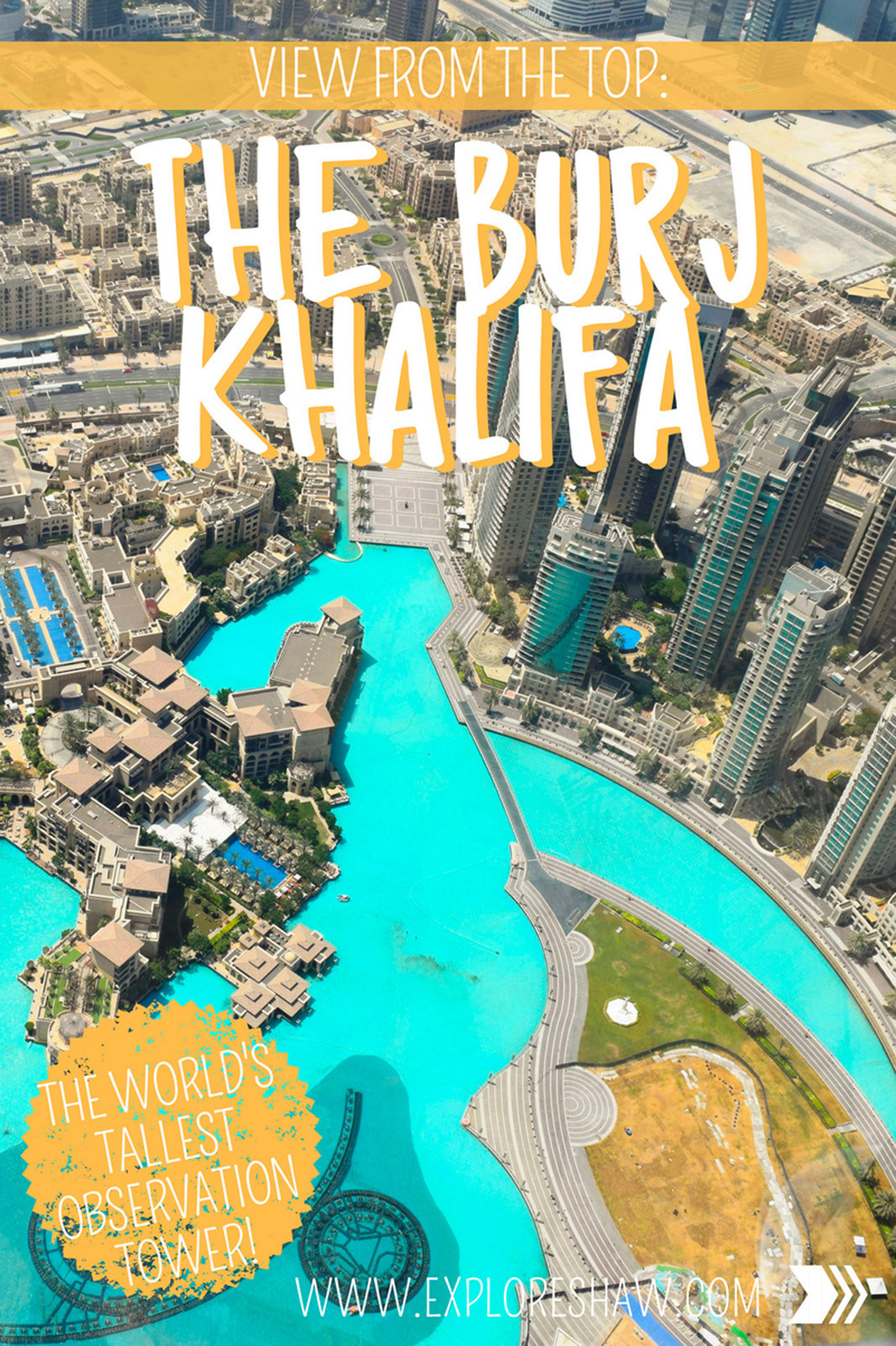 VIEW FROM THE TOP = THE BURJ KHALIFA