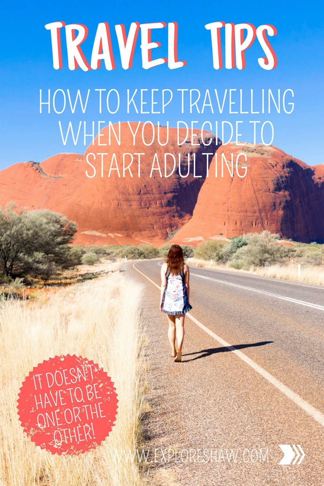 HOW TO KEEP TRAVELLING WHEN YOU DECIDE TO START ADULTING
