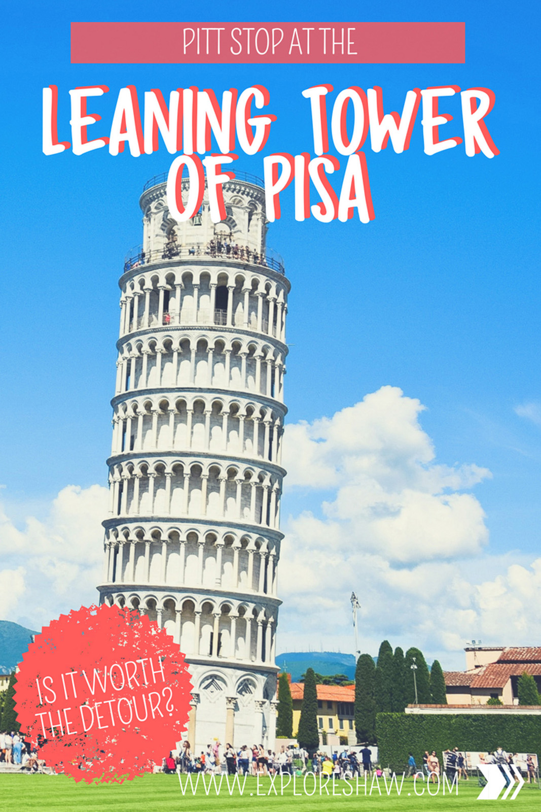 STOPPING AT THE LEANING TOWER OF PISA