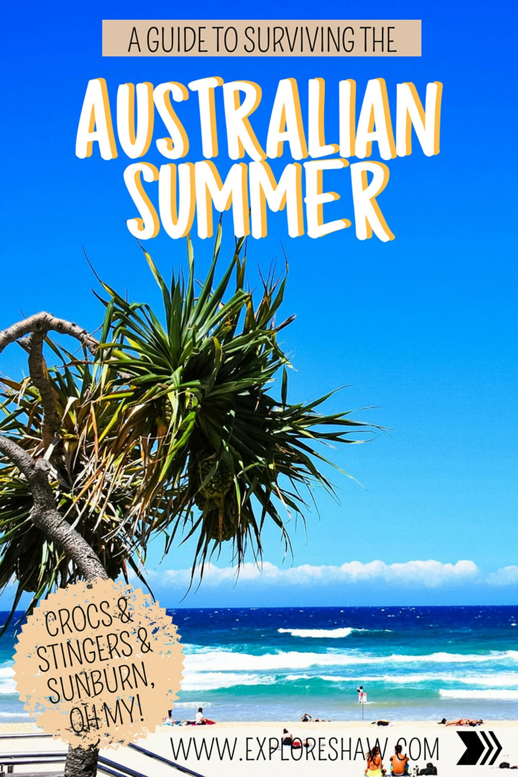 A GUIDE TO SURVIVING THE AUSTRALIAN SUMMER