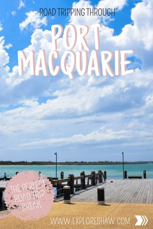 ROAD TRIPPING THROUGH PORT MACQUARIE