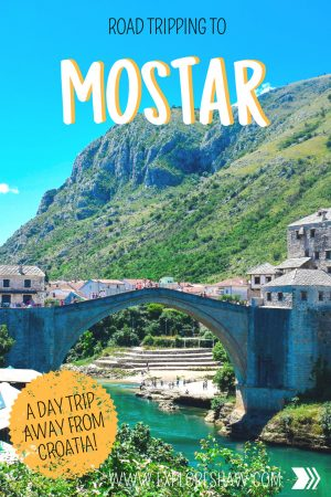 ROAD TRIPPING TO MOSTAR