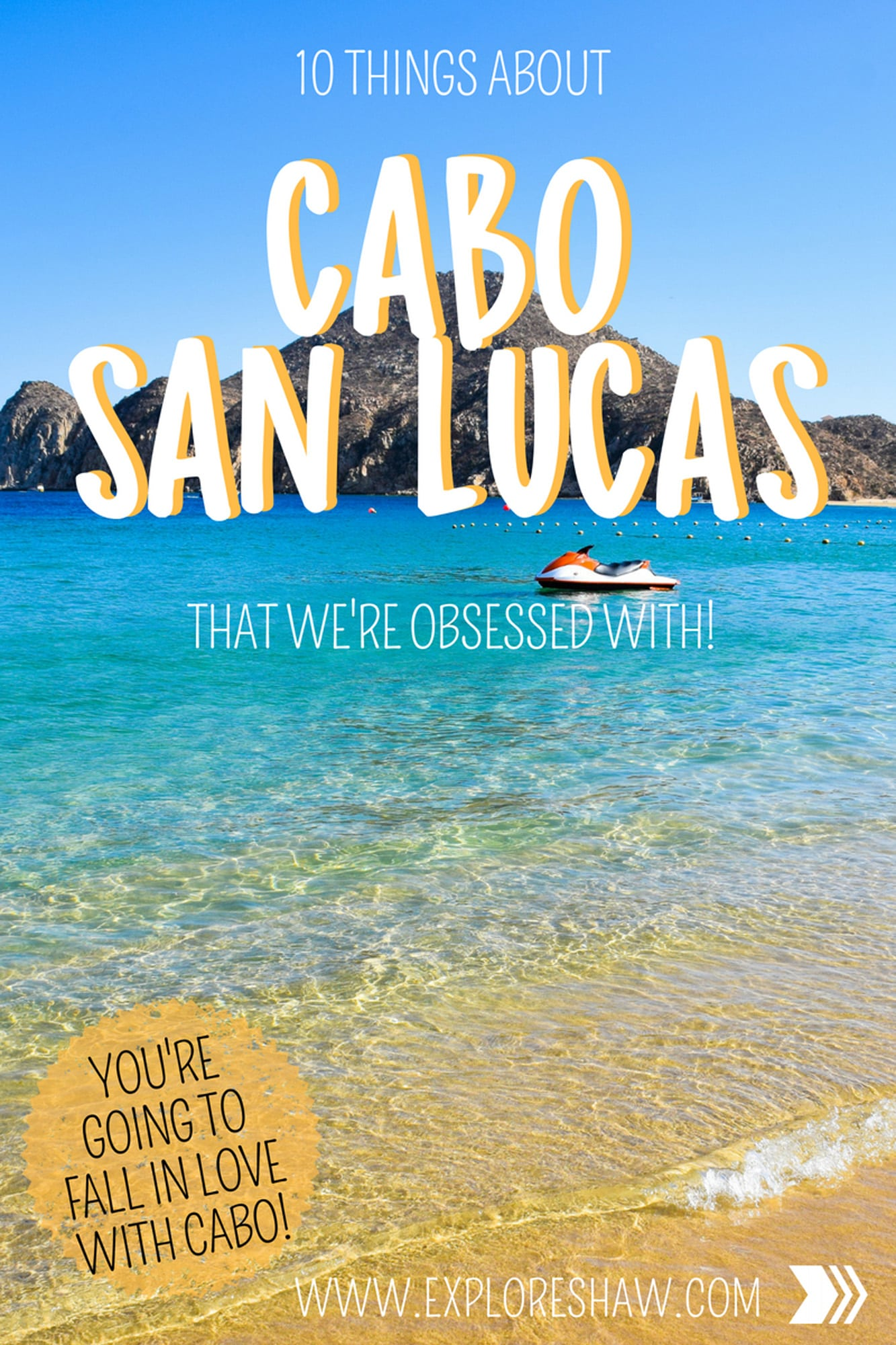 10 THINGS ABOUT CABO SAN LUCAS THAT WE'RE OBSESSED WITH