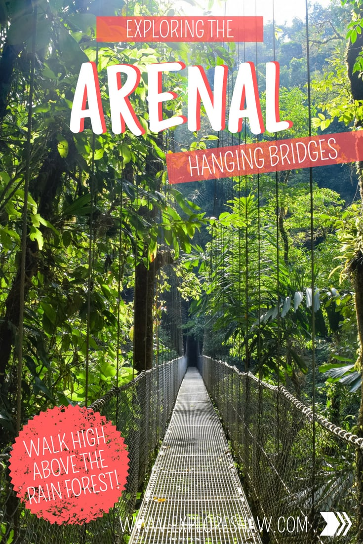 EXPLORING THE ARENAL HANGING BRIDGES