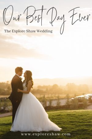 our best day ever - the explore shaw wedding