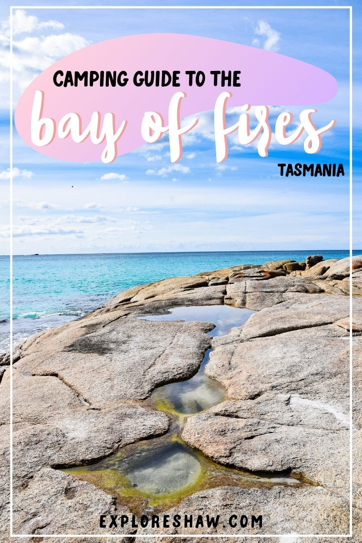 bay of fires camping guide