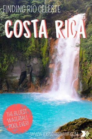 FINDING RIO CELESTE COSTA RICA