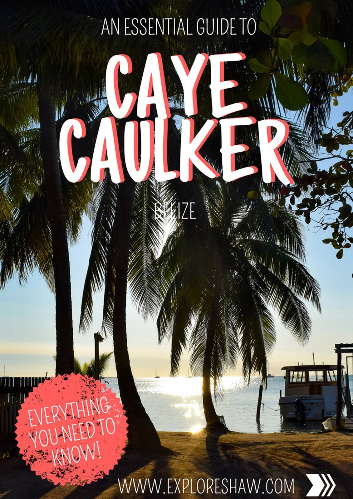 An Essential Guide To Caye Caulker, Belize