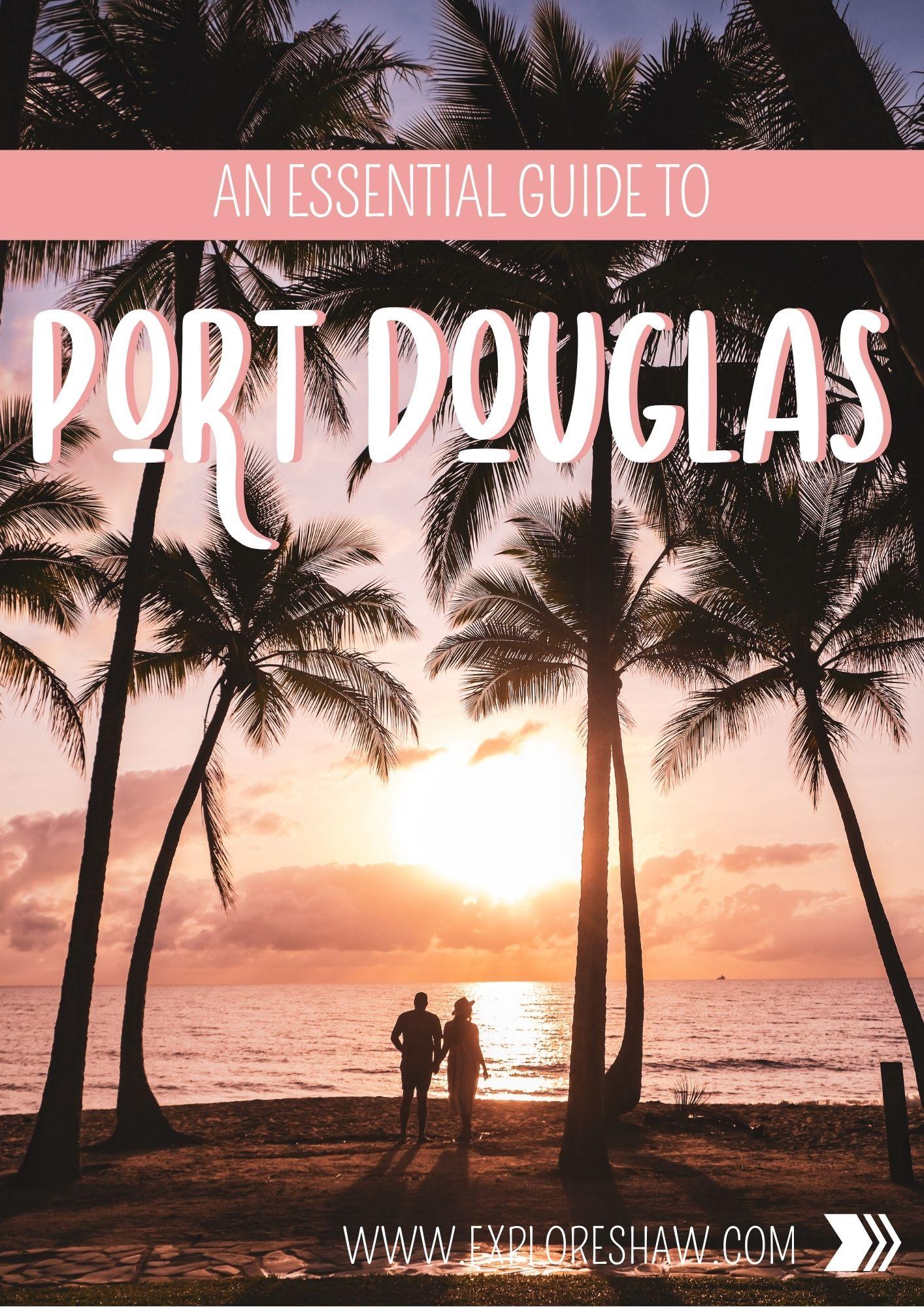 an essential guide to port douglas