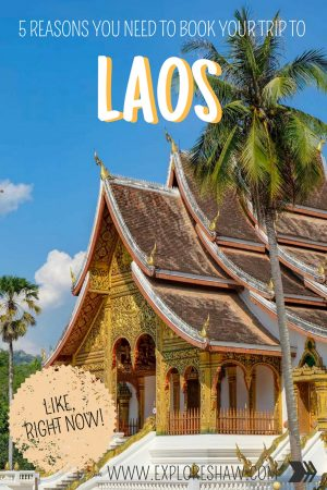 5 REASONS YOU NEED TO VISIT LUANG PRABANG RIGHT NOW