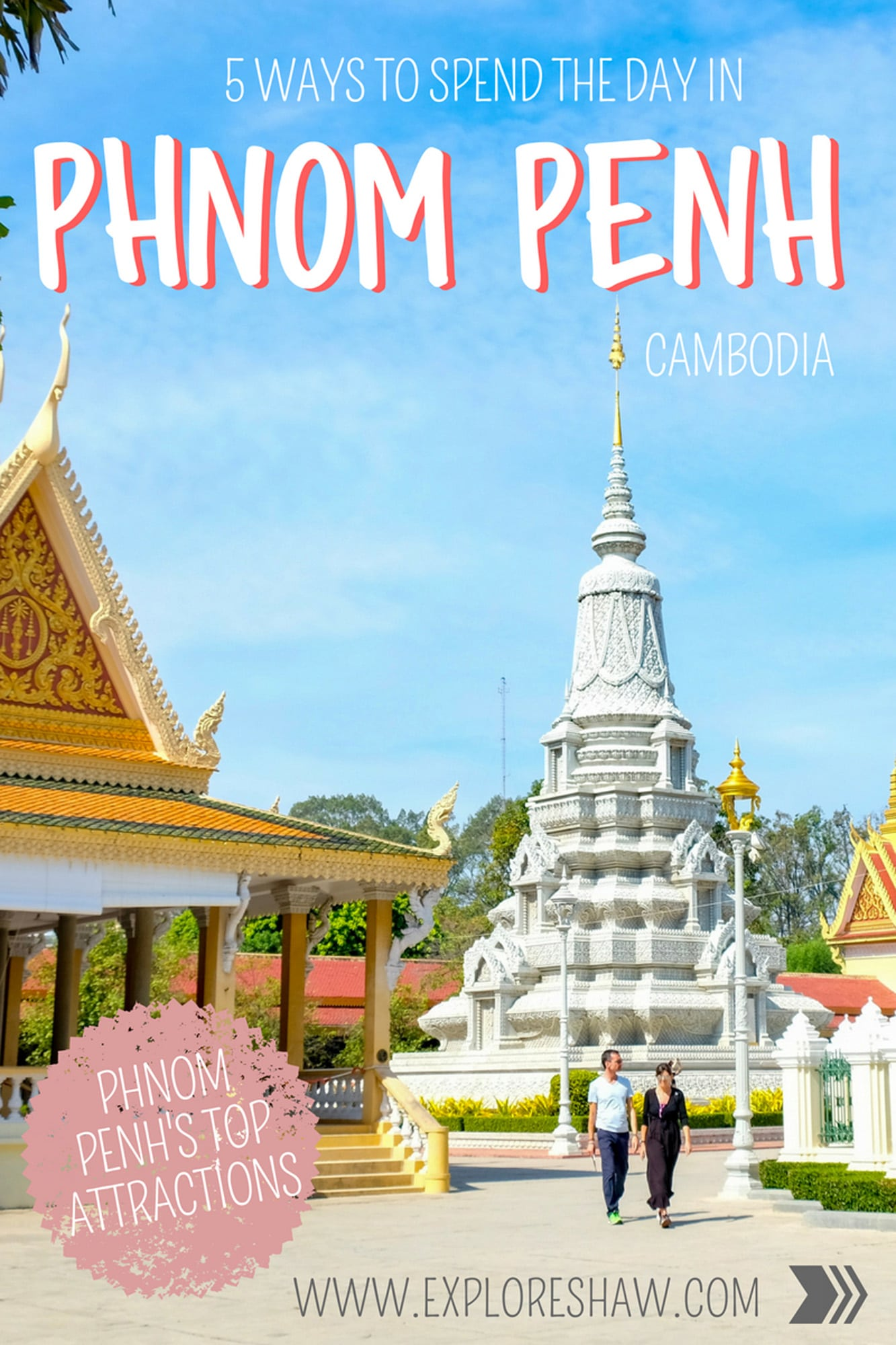 5 WAYS TO SPEND THE DAY IN PHNOM PENH