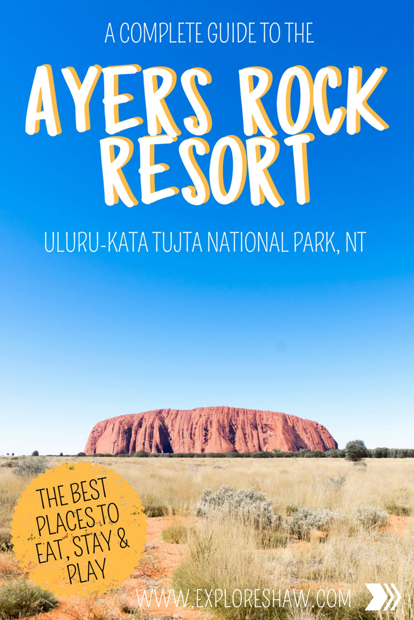A COMPLETE GUIDE TO AYERS ROCK RESORT