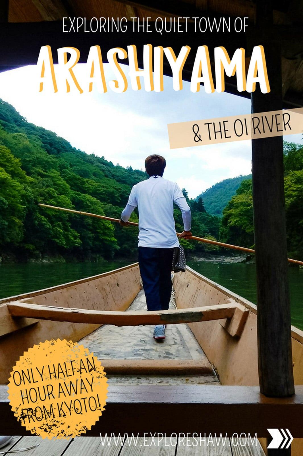 EXPLORING ARASHIYAMA AND THE OI RIVER
