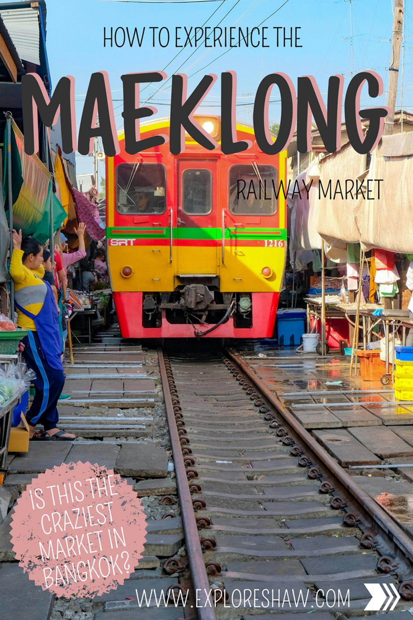 HOW TO EXPERIENCE THE MAEKLONG RAILWAY MARKET