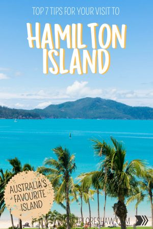 7 TIPS FOR YOUR VISIT TO HAMILTON ISLAND