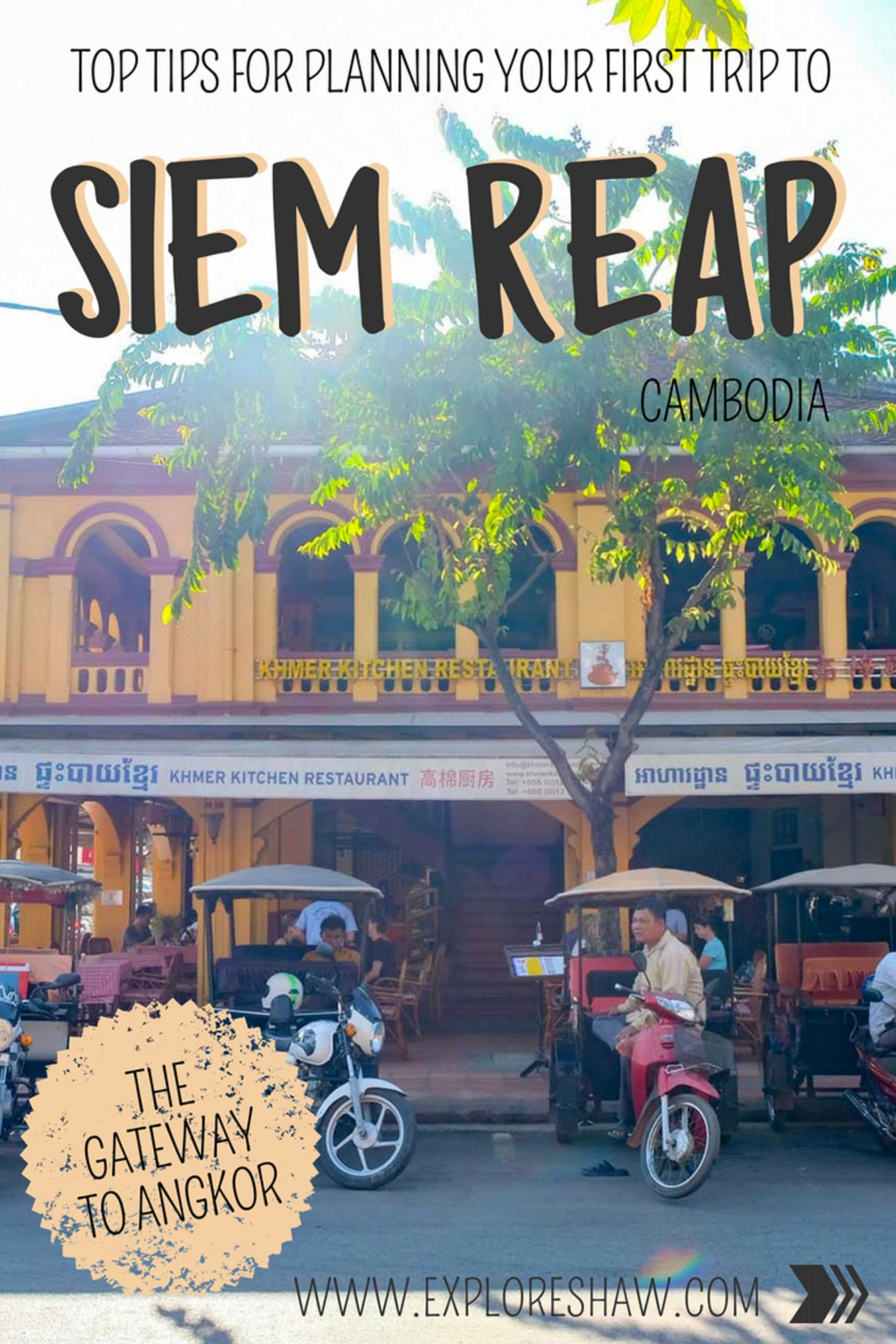 TOP TIPS FOR PLANNING YOUR FIRST TRIP TO SIEM REAP