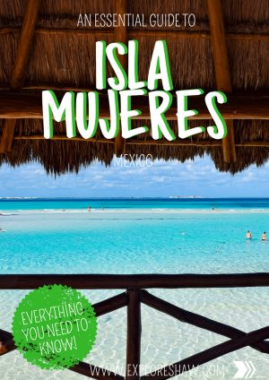 AN ESSENTIAL GUIDE TO ISLA MUJERES