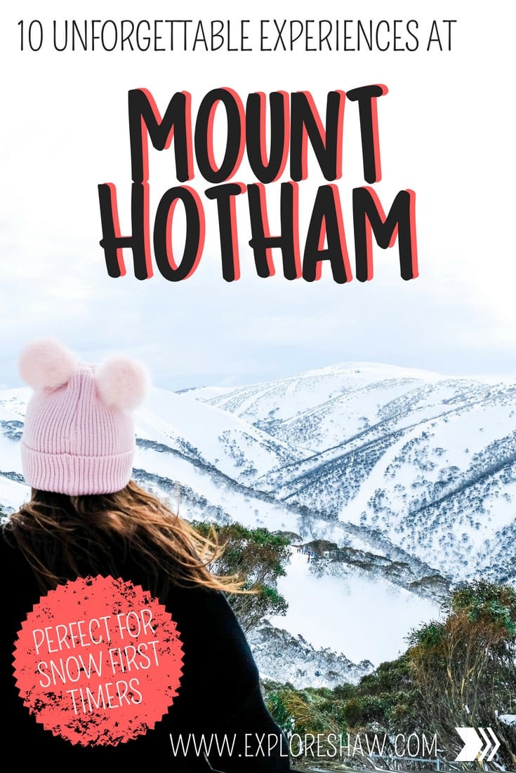 10 UNFORGETTABLE EXPERIENCES YOU CAN HAVE AT MOUNT HOTHAM 