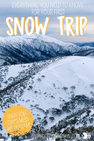 EVERYTHING YOU NEED TO KNOW FOR YOUR FIRST SNOW TRIP