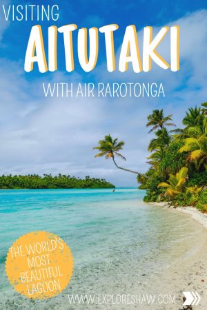 VISITING AITUTAKI WITH AIR RAROTONGA