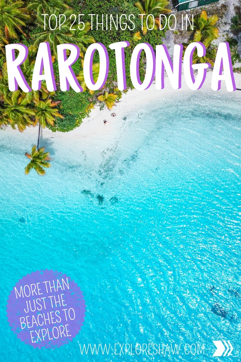 Despite being a tiny island floating in the middle of the South Pacific, Rarotonga is absolutely packed to the brim with activities and experiences that are not to be missed on your visit. Here are 25 things to do in Rarotonga that will show you the very best of this little island and also make you feel like a local. #CookIslands #Rarotonga