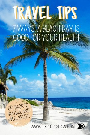 7 WAYS A BEACH DAY IS GOOD FOR YOUR HEALTH