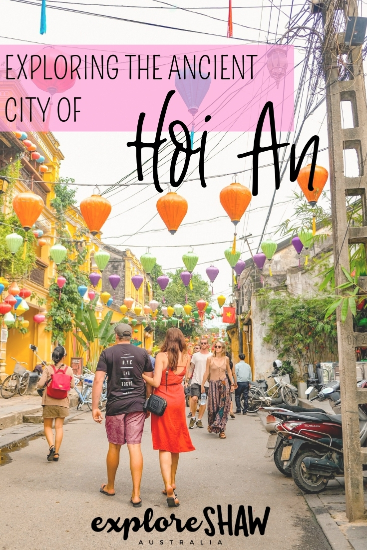 exploring the ancient town of hoi an