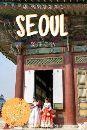 AN ESSENTIAL GUIDE TO SEOUL