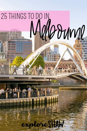 25 THINGS TO DO IN MELBOURNE