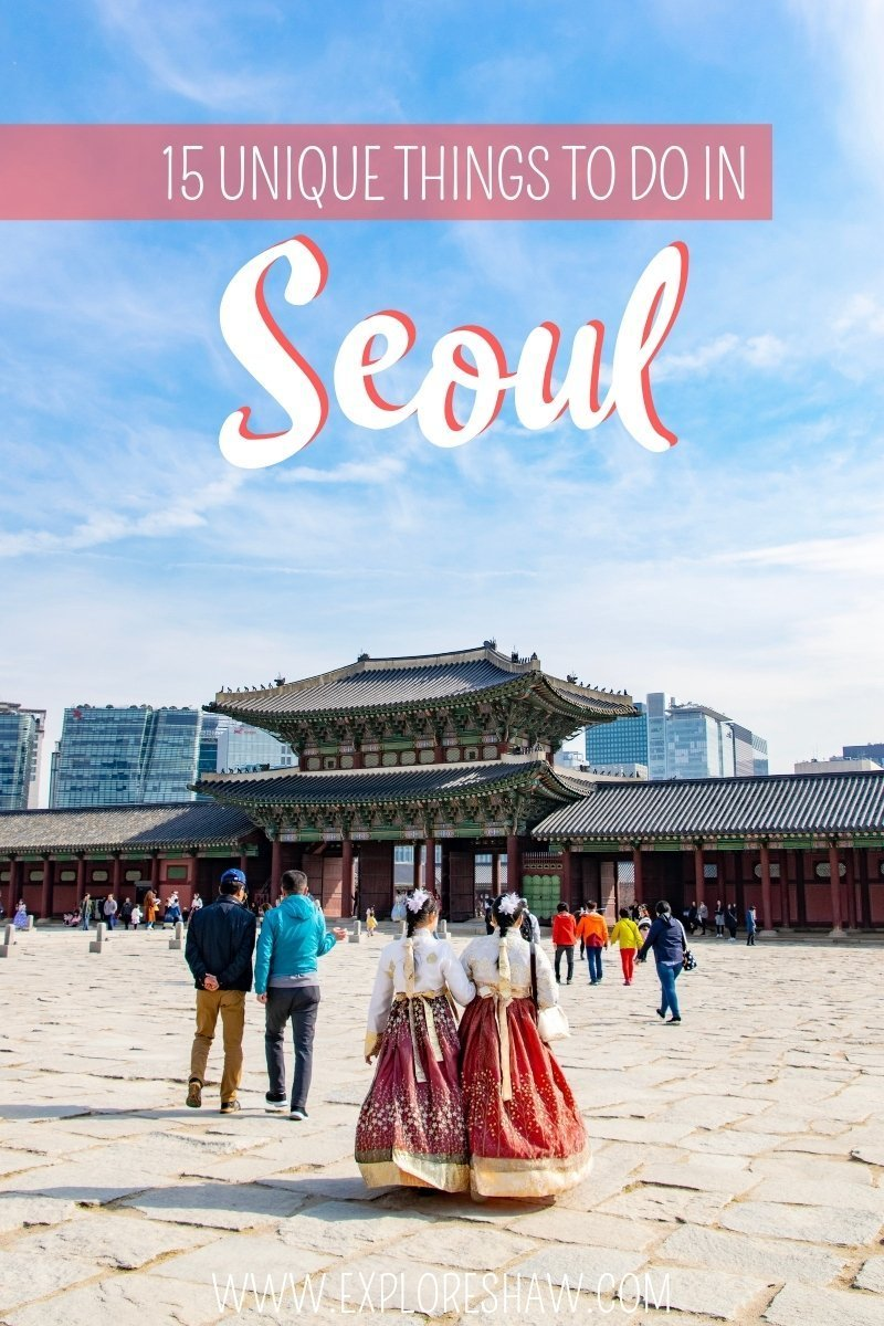 15 UNIQUE THINGS TO DO IN SEOUL
