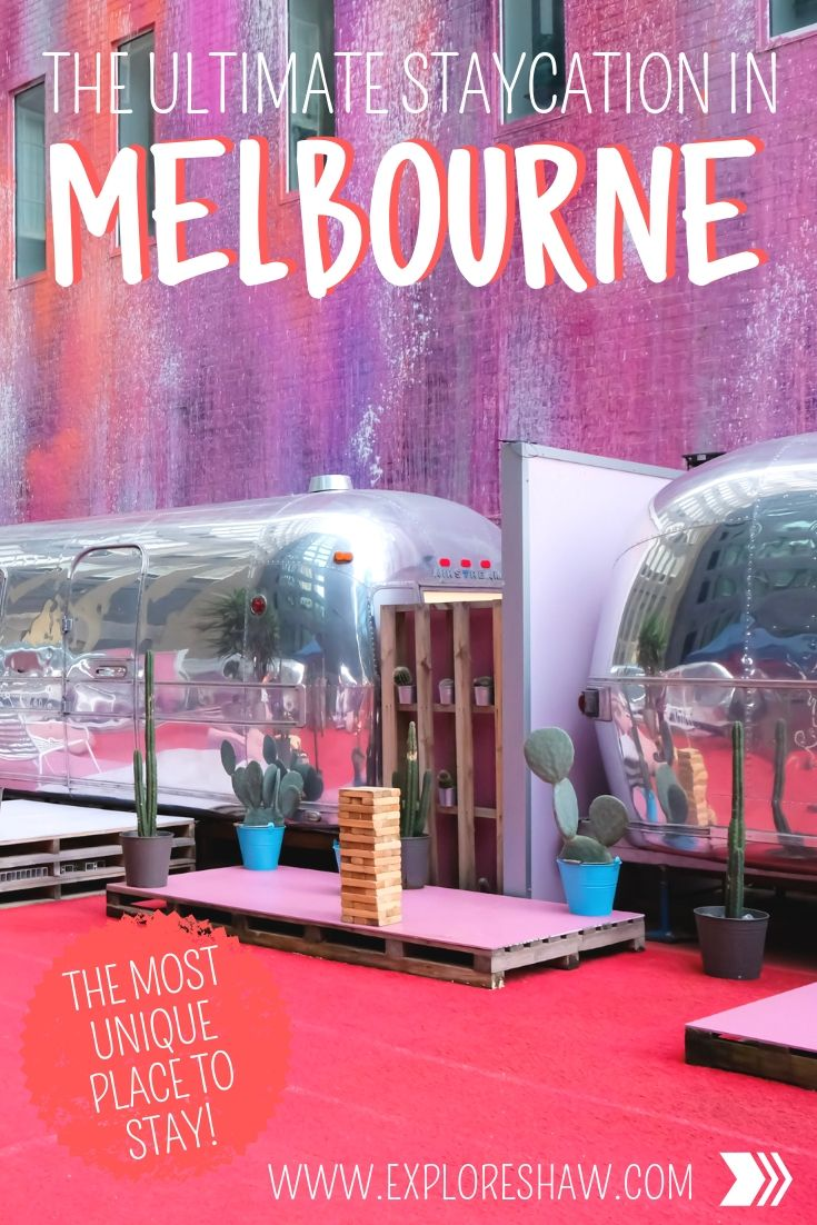 THE ULTIMATE STAYCATION IN MELBOURNE
