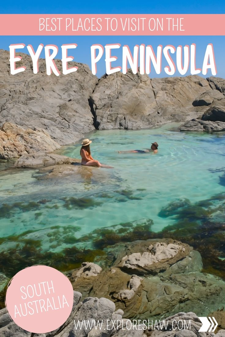 where to visit on the eyre peninsula