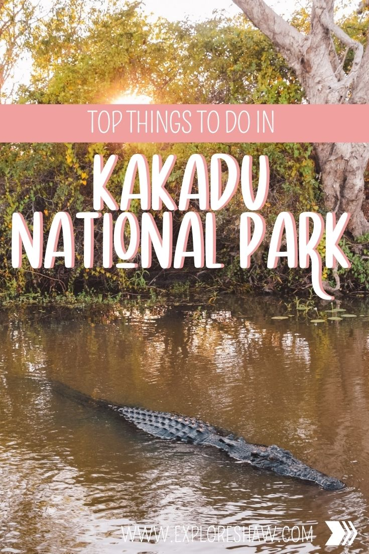 top things to do in kakadu national park