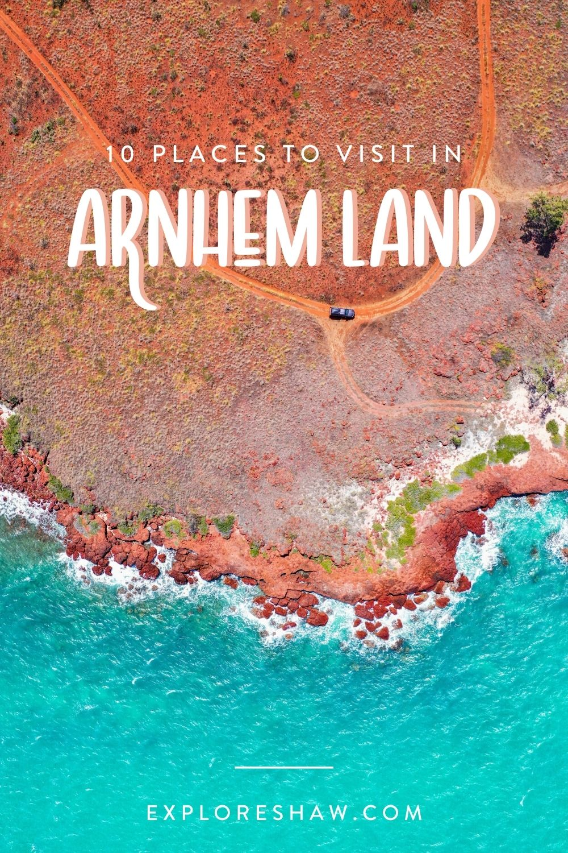 places to visit in arnhem land